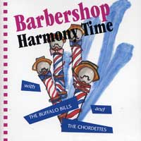 Buffalo Bills & the Chordettes : Barbershop Harmony Time : 00  1 CD :  : 079892419627 : SSP24196.2