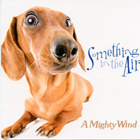 A Mighty Wind : Something in the Air : 00  1 CD :