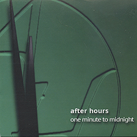 After Hours : One Minute to Midnight : 00  1 CD :