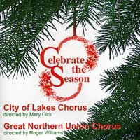 Great Northern Union Chorus / City of Lakes Chorus : Celebrate The Season : 00  1 CD : Roger Williams