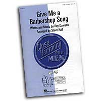 Close Harmony For Men : Give Me a Barbershop Song - 4 Charts and Parts CD : TTBB : Sheet Music & Parts CD : 884088069025 : 08745491