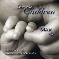 Max Q : For The Children : 00  2 CDs :