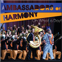 Ambassadors of Harmony : Oh What A Day! : 00  1 CD