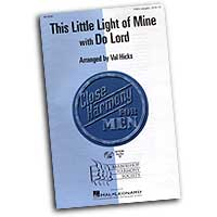 Close Harmony For Men : This Little Light of Mine with Do Lord - 4 Charts and Parts CD : TTBB : Sheet Music & Parts CD : 884088061906 : 08745367