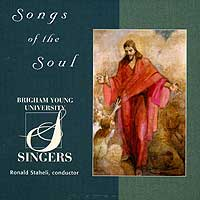 BYU Singers : Songs Of The Soul : 00  1 CD : Ronald Staheli : JCO30