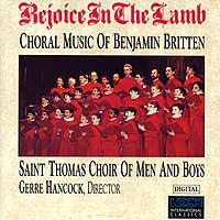 Saint Thomas Choir of Men and Boys : Rejoice In The Lamb - Benjamin Britten : 00  1 CD : Gerre Hancock : Benjamin Britten : 7030
