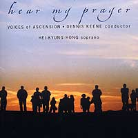 Voices of Ascension : Hear My Prayer : 00  1 CD : Dennis Keene : 3300