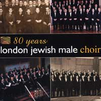 London Jewish Male Choir : 80 Years : 00  1 CD : Michael Etherton / Isadore R. Berman / Martin White / Emmanu :  : 2015