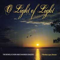 Bemidji Choir and Chamber Singers : O Light of Light : 00  1 CD : P. Bradley Logan