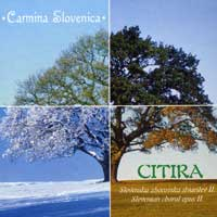 Carmina Slovenica : Citira : 00  1 CD :