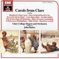 Choir of Clare College : Carols From Clare : 00  1 CD : John Rutter : EMC69950.2