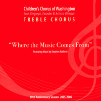 Children's Chorus of Washington : 2005 - 2006 Season - Treble Chorus : 00  1 CD : Joan Gregoryk :