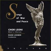 Chor Leoni : Songs of War & Peace : 00  1 CD : Diane Loomer :  : 9501