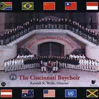 Cincinnati Boychoir : Music From Seven Continents Vol 1 : 00  1 CD : Randall N. Wolfe / Bryan K. Mock / Bonnie K. Spain :