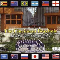 Cincinnati Boychoir : Music From Seven Continents Vol 2 : 00  1 CD : Randall N. Wolfe :