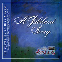 University of Utah Singers : A Jubilant Song : 00  1 CD : Brady R. Allred