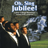 Luther College Norsemen : Oh Sing Jubilee : 00  1 CD : Timothy Peter :  : LCRNM07-1