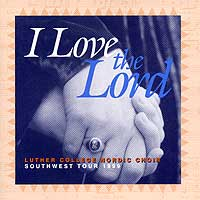 Luther College Nordic Choir : I Love The Lord : 00  1 CD : Weston Noble :