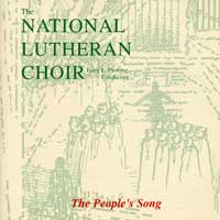 National Lutheran Choir : The People's Song : 00  1 CD : Larry L. Fleming :
