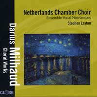 Netherlands Chamber Choir : Darius Milhaud Choral Works : 00  1 CD : Stephen Layton : Darius Milhaud : 5206