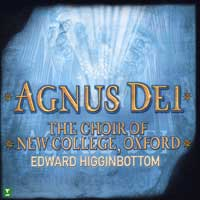 Oxford New College Choir : Agnus Dei - Music Of Inner Harmony : 00  1 CD : Edward Higginbottom :  : 2-14634