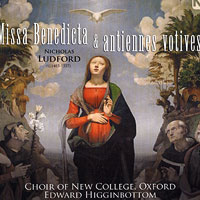 Oxford New College Choir : Nicholas Ludford : 00  1 CD : Edward Higginbottom : Nicholas Ludford : 617206