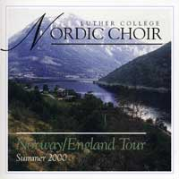Luther College Nordic Choir : Norway / England Tour 2000 : 00  1 CD : Weston Noble :