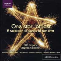 BBC Singers : One Star, At Last  - Carols of our Times : 00  1 CD : Stephen Cleobury :  : 0067