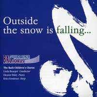 Bach Children's Chorus : Outside The Snow Is Falling : 00  1 CD : Linda Beaupre