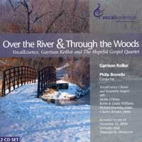VocalEssence with Garrison Keillor : Over The River & Through the Woods : 00  2 CDs : Philip Brunelle :  : VE 1104