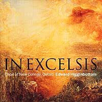 Oxford New College Choir : In Excelsis : 00  1 CD : Edward Higginbottom :  : 44657