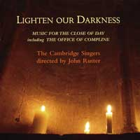 Cambridge Singers : Lighten Our Darkness: Music for the Close of Day : 00  2 CDs : John Rutter :  : 131
