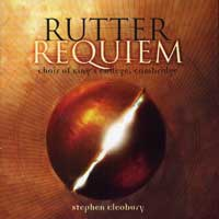Choir of King's College, Cambridge : Rutter Requiem : 00  1 CD : Stephen Cleobury : John Rutter : 56605
