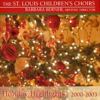 St. Louis Children's Choir : Holiday Highlights 2000-2003 : 00  2 CDs : Barbara Berner
