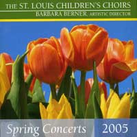 St. Louis Children's Choir : Spring Concerts 2005 : 00  1 CD : Barbara Berner