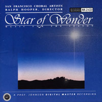 San Francisco Choral Artists : Star of Wonder - Music For The Season : 00  1 CD : Ralph Hooper