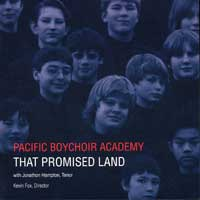 Pacific Boychoir : That Promised Land : 00  1 CD : Kevin Fox