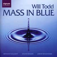 Vasari Singers : Mass in Blue : 00  1 CD : Jeremy Backhouse : Will Todd