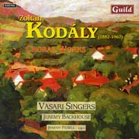 Vasari Singers : Kodaly Choral Works : 00  1 CD : Jeremy Backhouse : Zoltan Kodaly : 7161