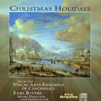 Vocal Arts Ensemble of Cincinnati  : Christmas Holidays : 00  1 CD : Earl Rivers : 7194