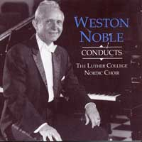 Luther College Nordic Choir : Weston Noble Conducts : 00  1 CD : Weston Noble :