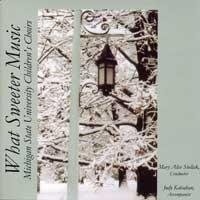 "Michigan State Children's Choir : <span style=""color:red;"">What Sweeter Music</span> : 00  1 CD : Mary Alice Stollak"