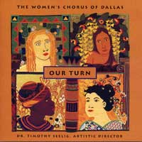 Women's Chorus of Dallas : Our Turn : 00  1 CD : Timothy Seelig :