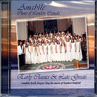 Amabile Youth Singers : Early Classics & Late Greats : 00  1 CD : Stephen Hatfield :