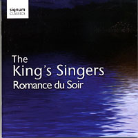 King's Singers : Romance du Soir : 00  1 CD :  : 147