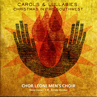 Chor Leoni : Carols & Lullabies : 00  1 CD : Diane Loomer :