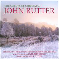 Bach Choir : Colors of Christmas - John Rutter : 00  1 CD : John Rutter : 602527822129 : DCAB001609202.2