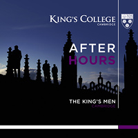 King's Men - King's College Cambridge : After Hours : 00  1 CD :  : 822231700623 : KGCL6.2