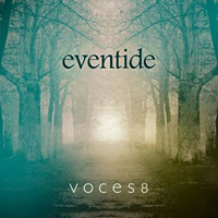 Voces8 : Eventide : 00  1 CD : 028947857037 : DCAB002074002.2