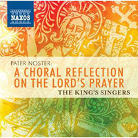 King's Singers : Pater Noster: A Choral Reflection on Lord's Prayer : 00  1 CD :  : 747313298778 : NXS8572987.2